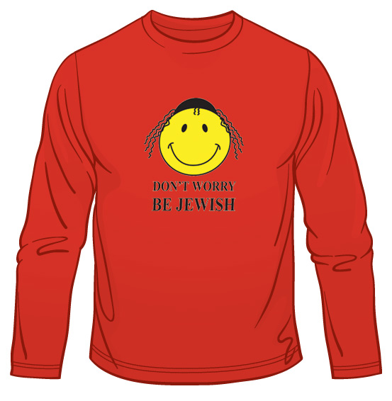 Don't Worry – Be Jewish! Long Sleeved T-Shirt