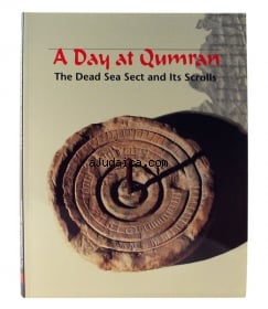A Day at Qumran. The Dead Sea Sect and Its Scrolls by aJudaica