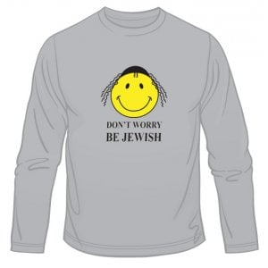 Dont Worry - Be Jewish - Long Sleeved T-Shirt